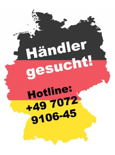 Händler gesucht. Hotline +49 7072 9106-45